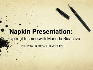 Napkin Presentation: Upfront Income with Morinda Bioactive