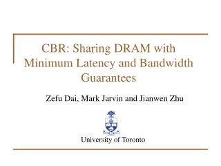 CBR: Sharing DRAM with Minimum Latency and Bandwidth Guarantees