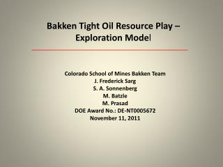 Bakken  Tight Oil Resource Play – Exploration Mode l