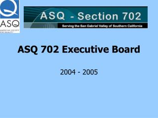ASQ 702 Executive Board