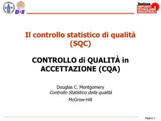 Il controllo statistico di qualit� (SQC)