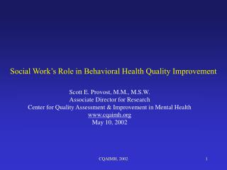 Social Work�s Role in Behavioral Health Quality Improvement