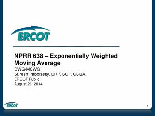 NPRR 638 – Exponentially Weighted Moving Average CWG/MCWG Suresh Pabbisetty, ERP, CQF, CSQA.