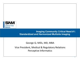 Imaging Community Critical Need #1:  Standardized and Harmonized Multisite Imaging