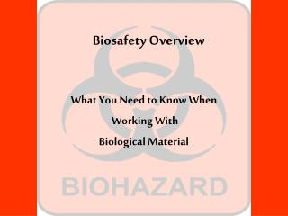 Biosafety Overview