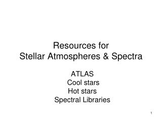 Resources for Stellar Atmospheres & Spectra