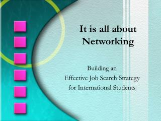 It is all about Networking