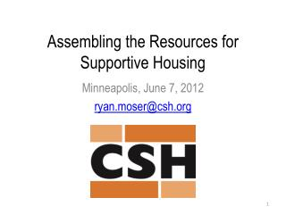 Assembling the Resources for Supportive Housing
