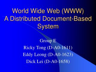 World Wide Web (WWW) A Distributed Document-Based System