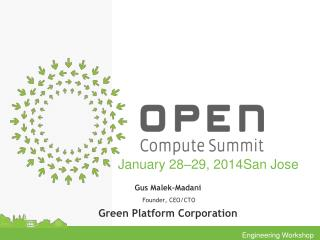 Gus Malek-Madani  Founder, CEO/CTO Green Platform Corporation
