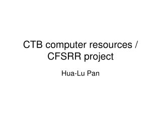 CTB computer resources / CFSRR project