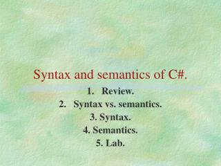 Syntax and semantics of C#.