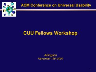 CUU Fellows Workshop Arlington November 15th 2000