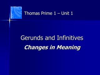 Gerunds and Infinitives Changes in Meaning