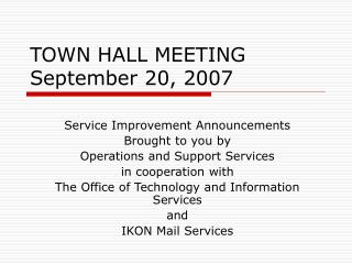 TOWN HALL MEETING September 20, 2007