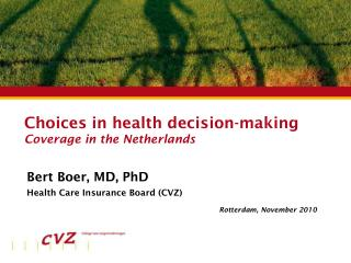 Choices in health decision-making Coverage in the Netherlands