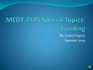 MEDT 7485 Special Topics: Funding