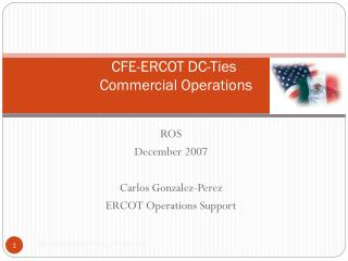 CFE-ERCOT DC-Ties  Commercial Operations