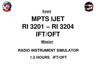 MPTS IJET RI 3201 – RI 3204 IFT/OFT