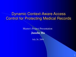 Dynamic Context-Aware Access Control for Protecting Medical Records
