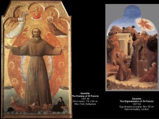Sassetta The Ecstasy of St Francis 1437-44 Oil on wood, 179 x 58 cm Villa i Tatti, Settignano