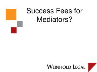 Success Fees for Mediators?