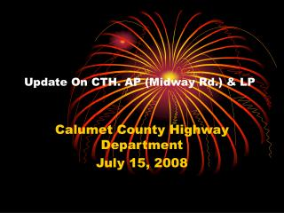 Update On CTH. AP (Midway Rd.) & LP