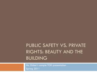 Public Safety vs. Private Rights: Beauty and the Building