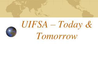 UIFSA – Today & Tomorrow