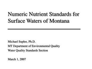 Michael Suplee, Ph.D. MT Department of Environmental Quality Water Quality Standards Section