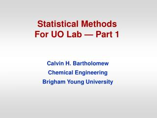 Statistical Methods  For UO Lab — Part 1
