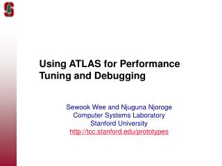 Using ATLAS for Performance Tuning and Debugging
