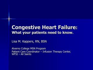 Congestive Heart Failure :  What your patients need to know.