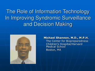 The Role of Information Technology In Improving Syndromic Surveillance and Decision Making