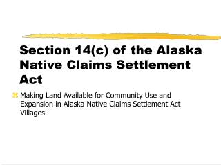 Section 14(c) of the Alaska Native Claims Settlement Act