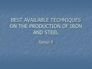 BEST AVAILABLE TECHNIQUES ON THE PRODUCTION OF IRON AND STEEL
