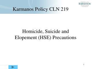 Homicide, Suicide and Elopement (HSE) Precautions