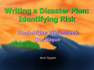 Writing  a Disaster Plan: Identifying Risk