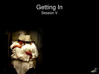 Getting In Session  V