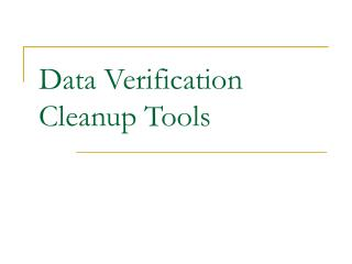 Data Verification Cleanup Tools