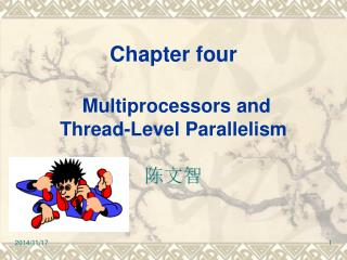 Chapter four Multiprocessors and Thread-Level Parallelism 陈文智