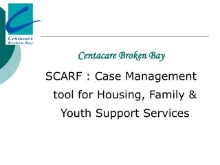 Centacare Broken Bay SCARF : Case Management tool for Housing, Family & Youth Support Services