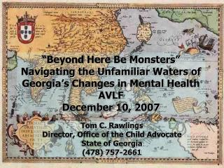 Tom C. Rawlings Director, Office of the Child Advocate State of Georgia (478) 757-2661