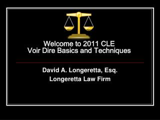 Welcome to 2011 CLE  Voir Dire Basics and Techniques