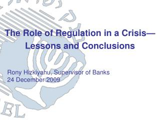The Role of Regulation in a Crisis—Lessons and Conclusions