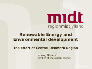 Renewable Energy and Environmental development The effort of Central Denmark Region