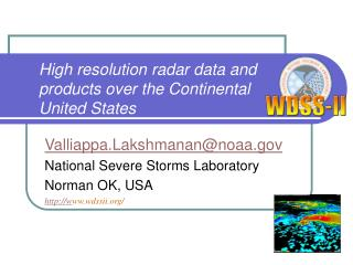 High resolution radar data and products over the Continental United States