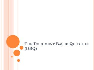 The Document Based Question (DBQ)