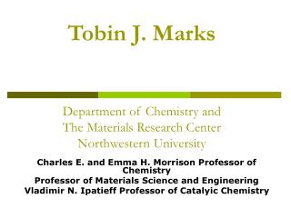 Tobin J. Marks Department of Chemistry and  The Materials Research Center Northwestern University