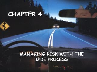 MANAGING RISK WITH THE IPDE PROCESS
